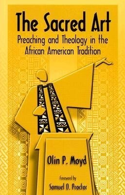 The Sacred Art: Preaching & Theology in the African American Tradition als Taschenbuch
