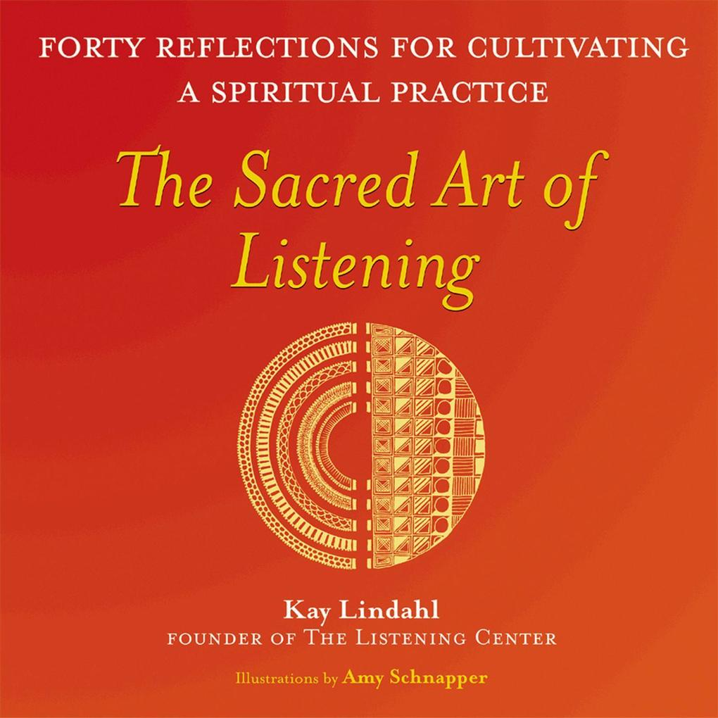 The Sacred Art of Listening: Forty Reflections for Cultivating a Spiritual Practice als Taschenbuch