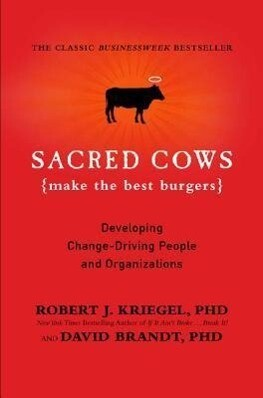 Sacred Cows Make the Best Burgers: Developing Change-Driving People and Organizations als Taschenbuch