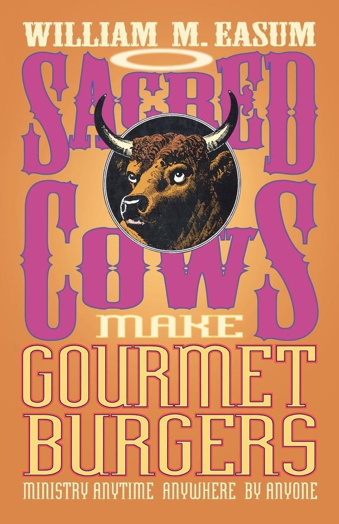 Sacred Cows Make Gourmet Burgers als Taschenbuch
