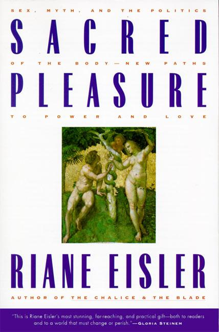 Sacred Pleasure: Sex, Myth, and the Politics of the Body--New Paths to Power and Love als Taschenbuch