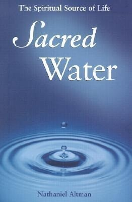 Sacred Water: The Spiritual Source of Life als Buch