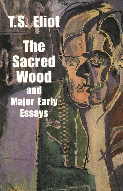 The Sacred Wood and Major Early Essays als Taschenbuch