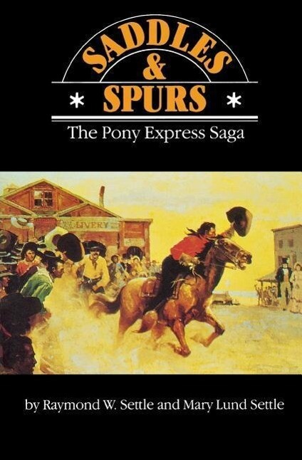 Saddles and Spurs: The Pony Express Saga als Taschenbuch