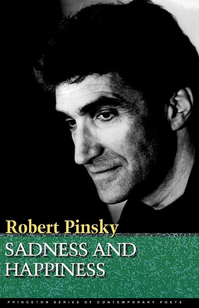 Sadness and Happiness: Poems by Robert Pinsky als Taschenbuch
