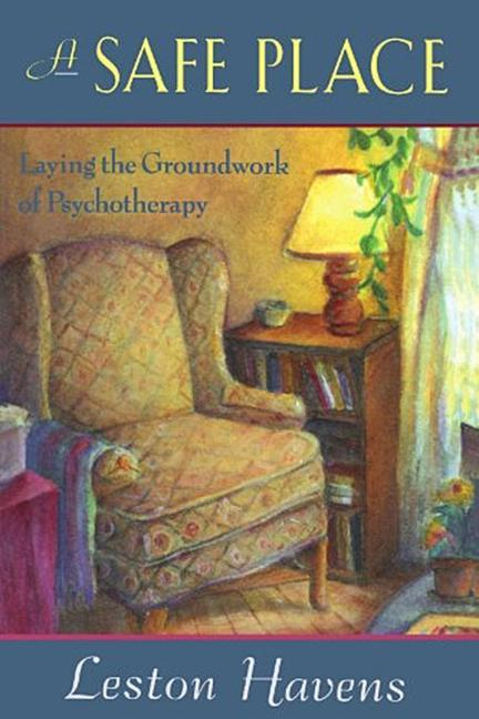 A Safe Place: Laying the Groundwork of Psychotherapy als Taschenbuch
