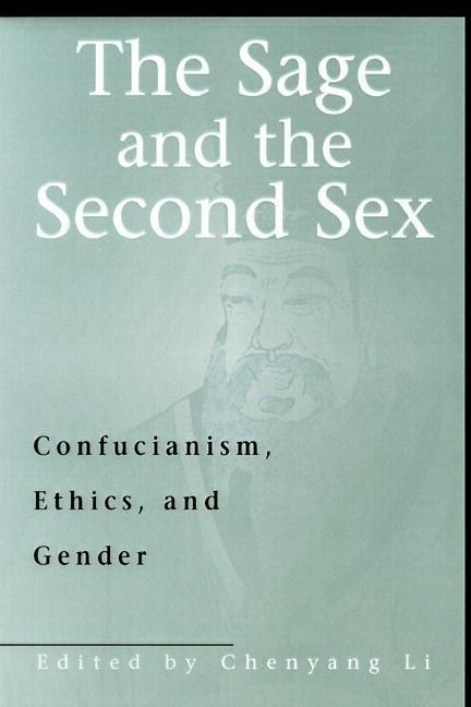The Sage & the Second Sex: Confucianism, Ethics & Gender als Buch