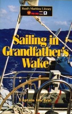 Sailing in Grandfather's Wake als Taschenbuch
