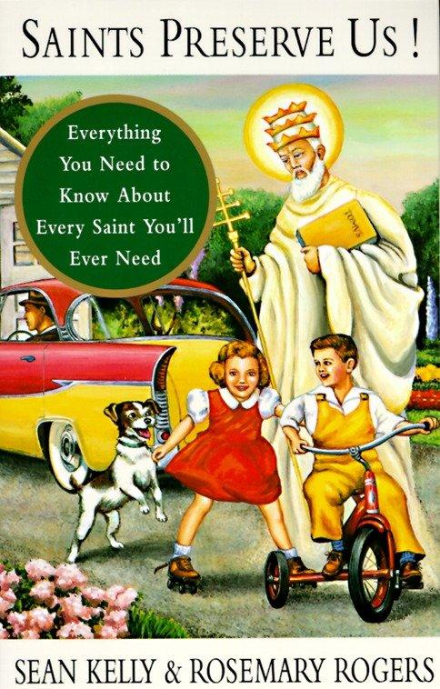 Saints Preserve Us!: Everything You Need to Know about Every Saint You'll Ever Need als Taschenbuch