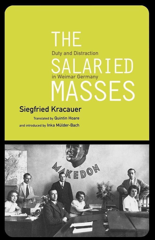 The Salaried Masses: Duty and Distraction in Weimar Germany als Taschenbuch