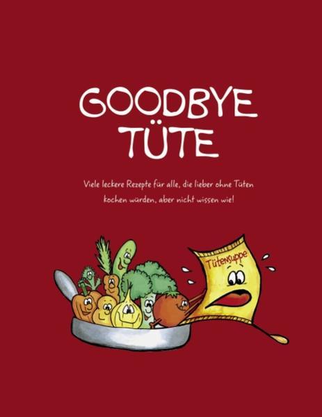 Goodbye Tüte als Buch von Anne Lentfort, Gerda Steiner