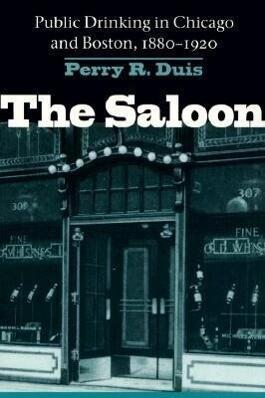 Saloon: Public Drinking in Chicago and Boston, 1880-1920 als Taschenbuch