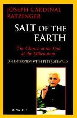 Salt of the Earth: Christianity and the Catholic Church at the End of the Millennium: An Interview with Peter Seewald als Taschenbuch