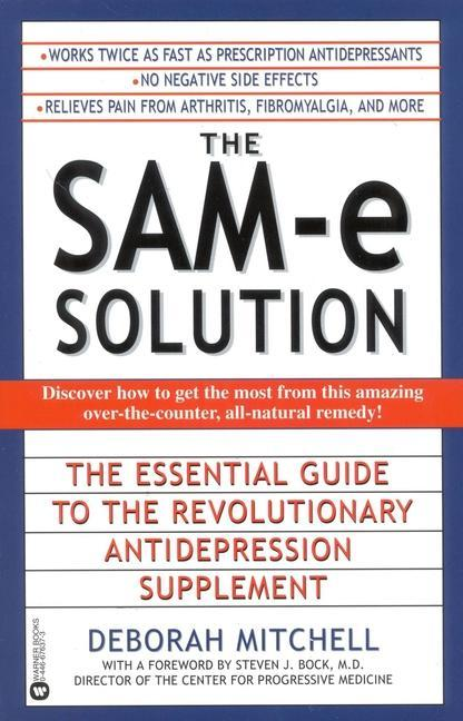 The Sam-E Solution: The Essential Guide to the Revolutionary Antidepression Supplement als Taschenbuch