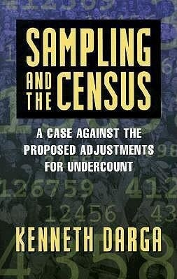 Sampling and the Census: A Case Against the Proposed Adjustments for Undercount als Taschenbuch