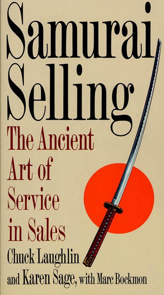 Samurai Selling: The Ancient Art of Modern Service als Taschenbuch