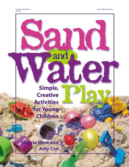 Sand and Water Play: Simple, Creative Activities for Young Children als Taschenbuch