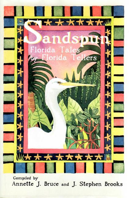 Sandspun: Florida Tales by Florida Tellers als Buch