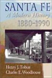 Santa Fe: A Modern History, 1880-1990 als Buch