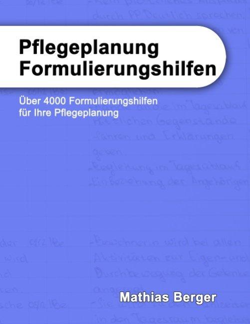Pflegeplanung Formulierungshilfen als Buch von Mathias Berger