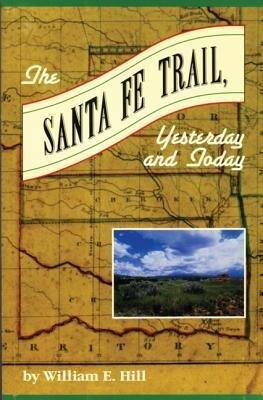 The Santa Fe Trail: Yesterday and Today als Taschenbuch