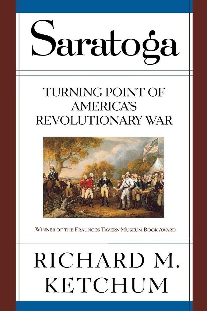 Saratoga: Turning Point of America's Revolutionary War als Taschenbuch