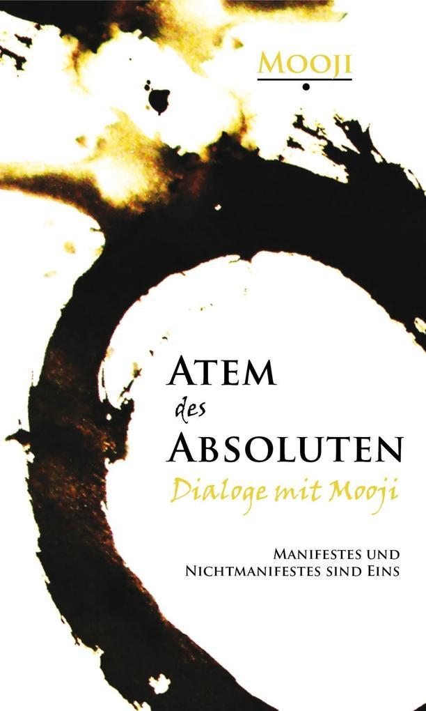 Atem des Absoluten - Dialoge mit Mooji als Buch