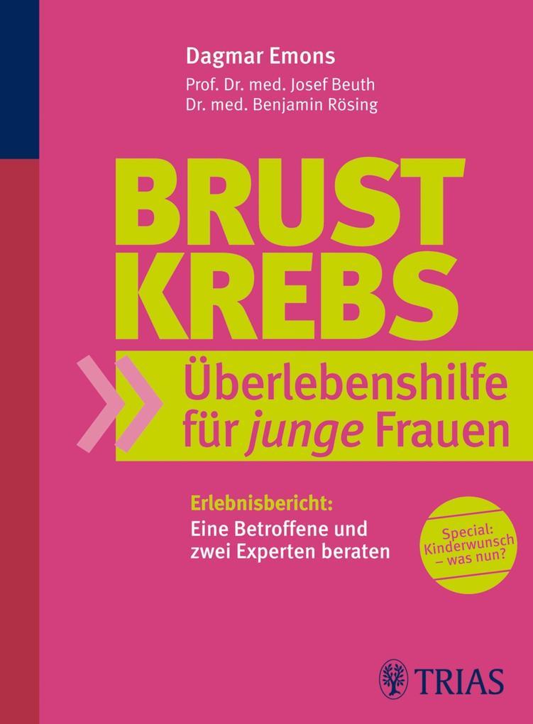 Brustkrebs Überlebenshilfe für junge Frauen als eBook