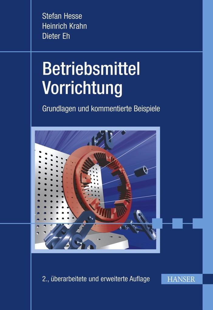 Betriebsmittel Vorrichtung als eBook von Stefan Hesse, Heinrich Krahn, Dieter Eh