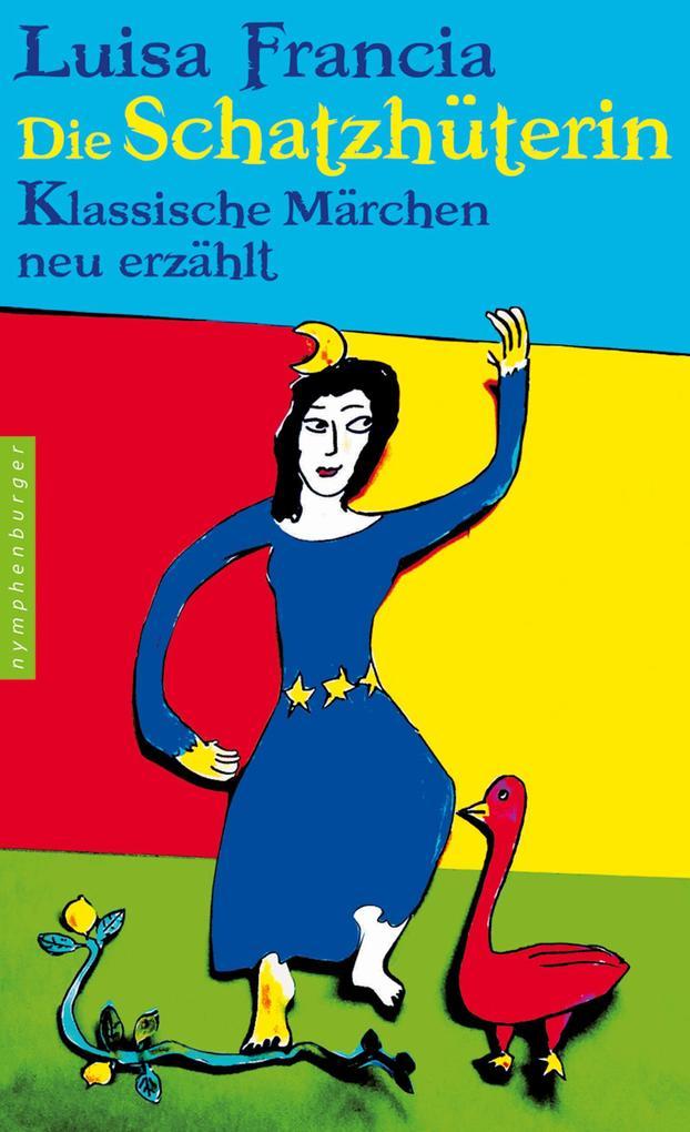 Die Schatzhüterin als eBook von Luisa Francia