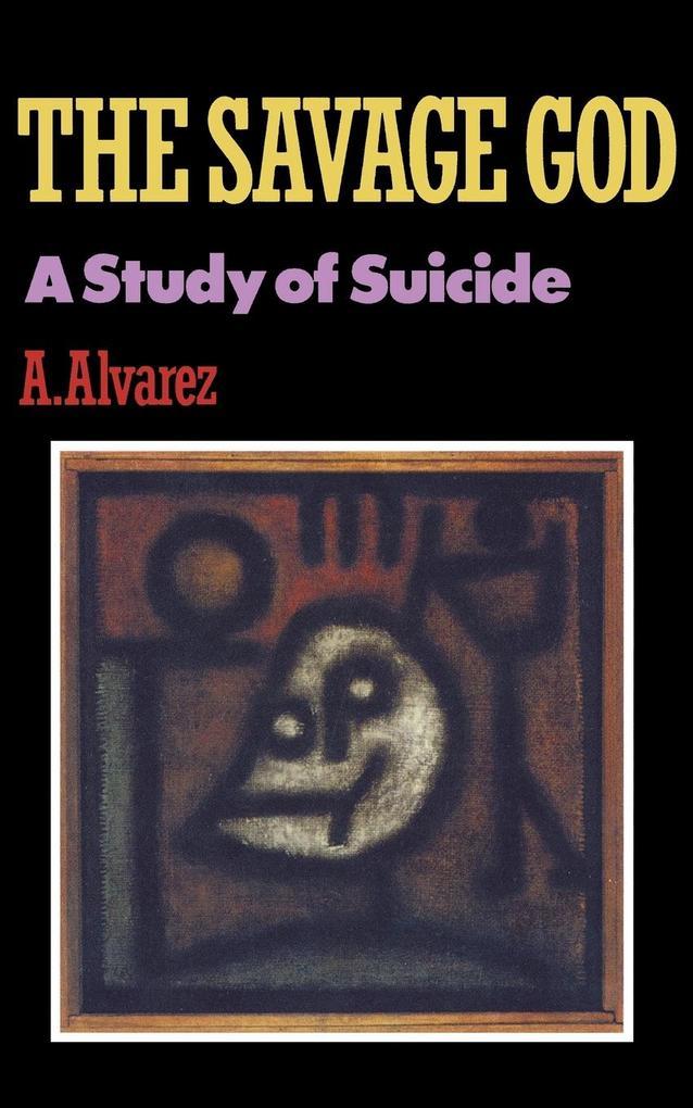 Savage God: A Study of Suicide als Taschenbuch