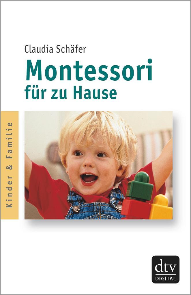 Montessori für zu Hause als eBook von Claudia Schäfer