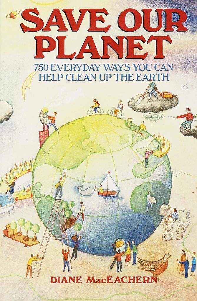 Save Our Planet: 750 Everyday Ways You Can Help Clean Up the Earth als Taschenbuch