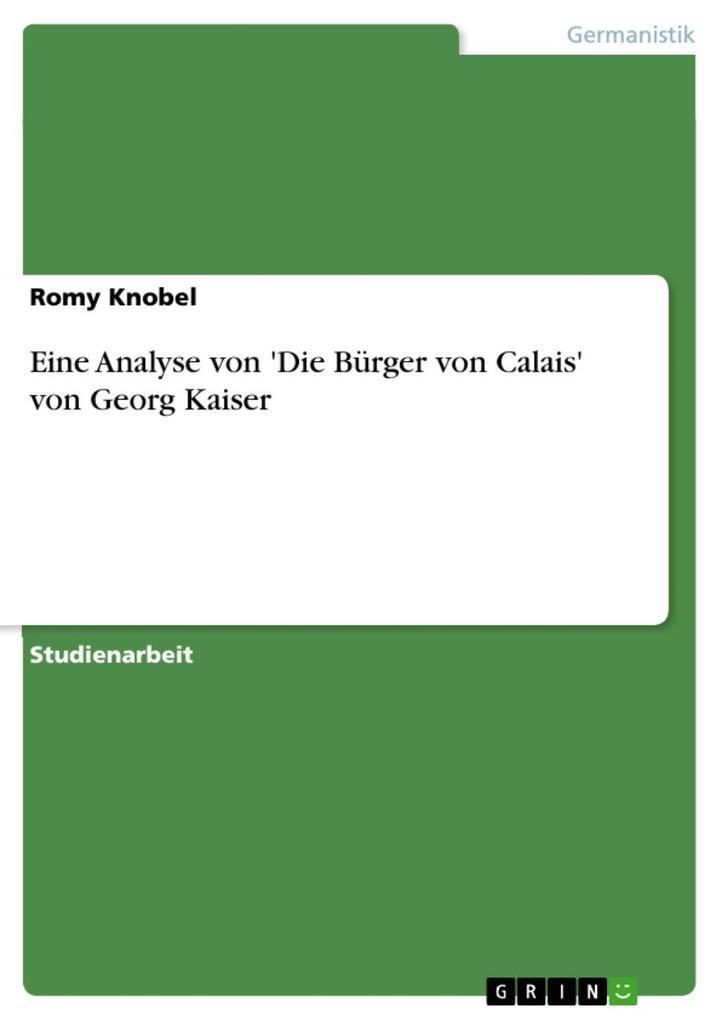 Eine Analyse von 'Die Bürger von Calais' von Georg Kaiser