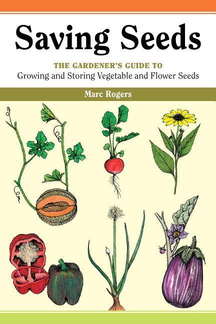 Saving Seeds: The Gardener's Guide to Growing and Saving Vegetable and Flower Seeds als Taschenbuch
