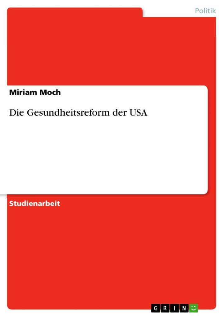 Die Gesundheitsreform der USA als eBook von Mir...