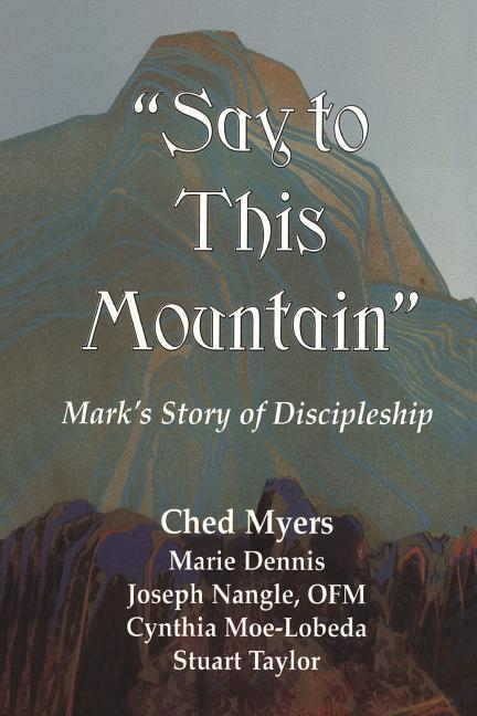 Say to This Mountain: Mark's Story of Discipleship als Taschenbuch