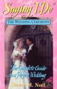 """Saying """"I Do"""": The Complete Guide to a Perfect Wedding als Taschenbuch"""