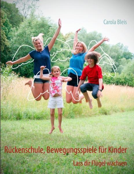 Rückenschule, Bewegungsspiele für Kinder als Buch von Carola Bleis