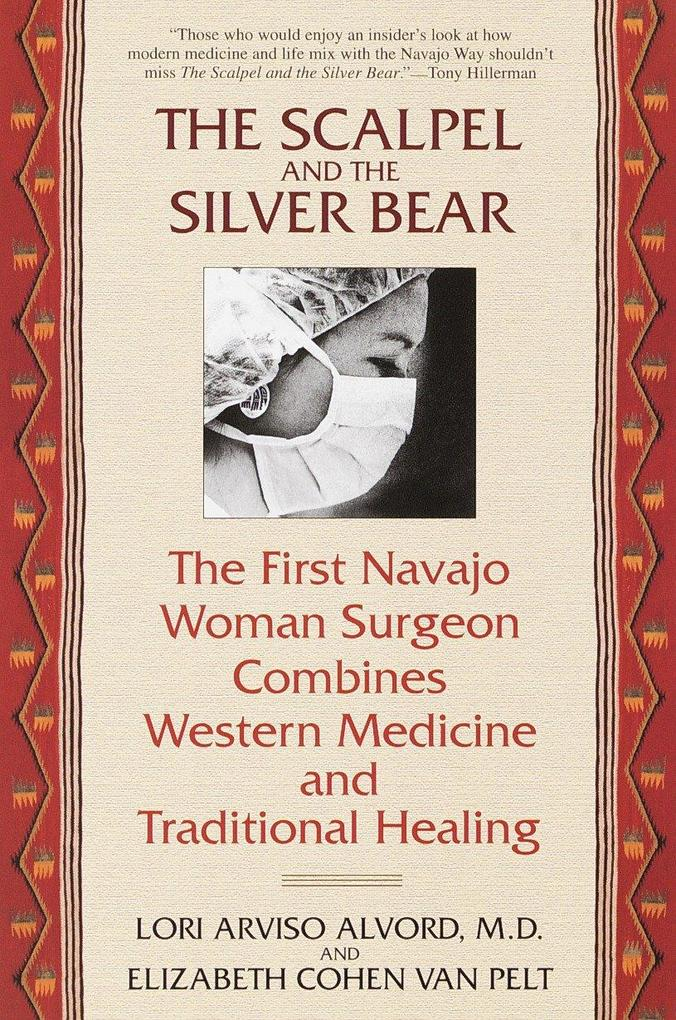 The Scalpel and the Silver Bear: The First Navajo Woman Surgeon Combines Western Medicine and Traditional Healing als Taschenbuch