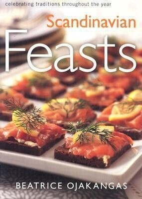 Scandinavian Feasts: Celebrating Traditions Throughout the Year als Taschenbuch