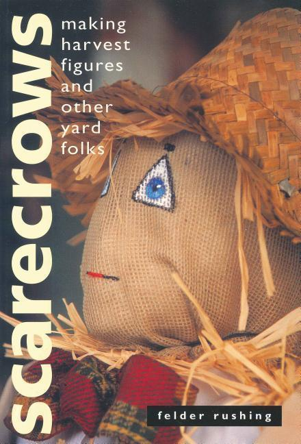 Scarecrows: Making Harvest Figures and Other Yard Folks als Taschenbuch
