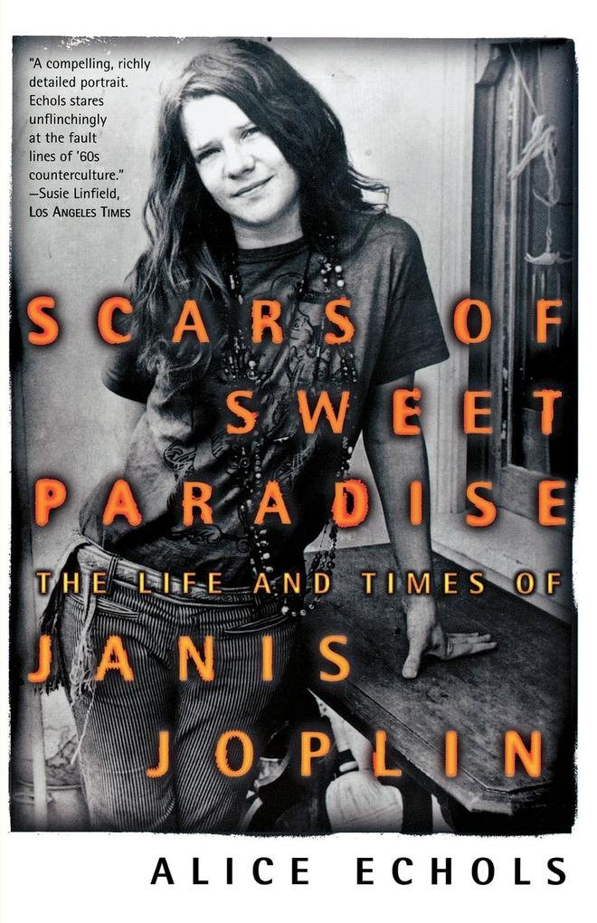 Scars of Sweet Paradise: The Life and Times of Janis Joplin als Taschenbuch