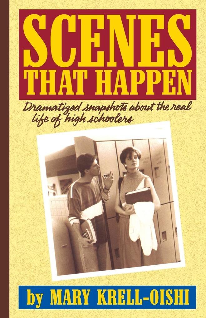 Scenes That Happen: Snapshot Dramatizations about Life in High School als Taschenbuch