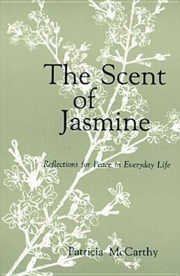 The Scent of Jasmine: Reflections for Peace in Everyday Life als Taschenbuch
