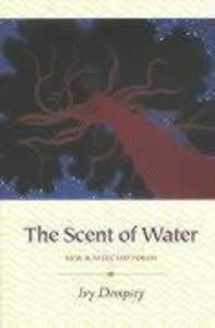 The Scent of Water: New and Selected Poems als Taschenbuch