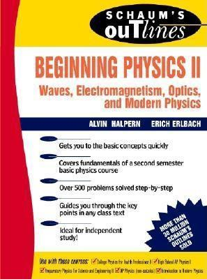 Schaum's Outline of Beginning Physics II: Electricity and Magnetism, Optics, Modern Physics als Buch