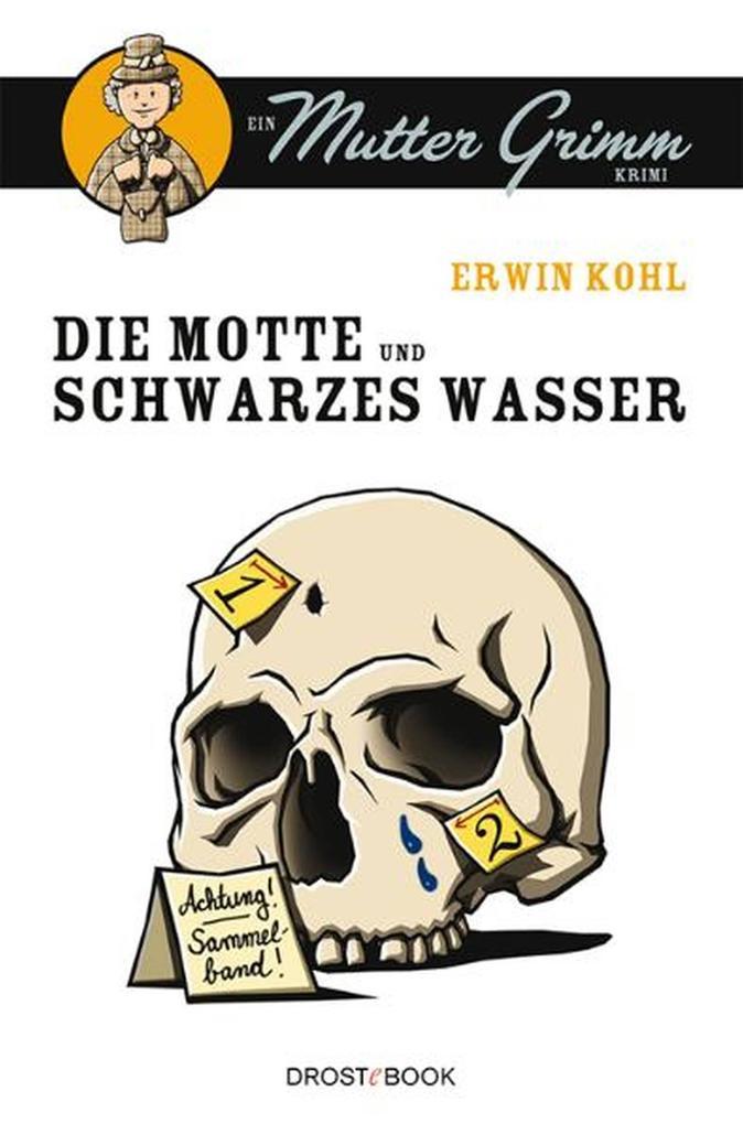 Die Motte und Schwarzes Wasser als eBook von Erwin Kohl