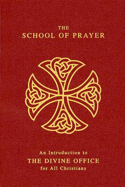 The School of Prayer: An Introduction to the Divine Office for All Christians als Buch