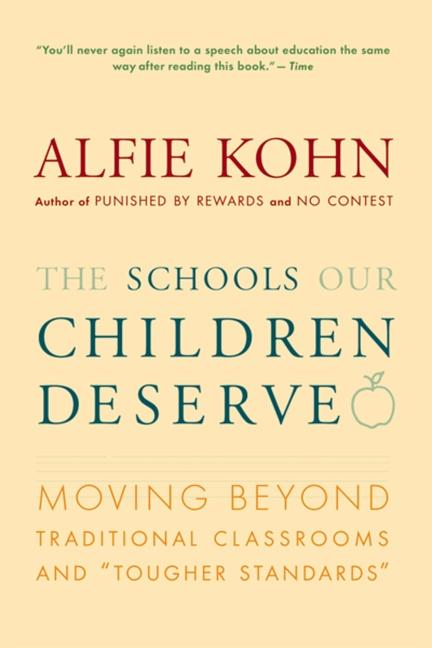 "The Schools Our Children Deserve: Moving Beyond Traditional Classrooms and ""Tougher Standards"" als Taschenbuch"